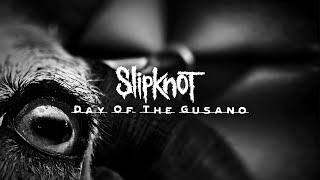 Slipknot - Day Of The Gusano [Extended Trailer]