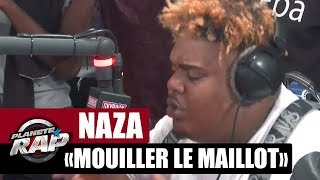 """[EXCLU] Naza """"Mouiller le maillot"""" #PlanèteRap"""