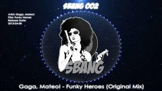 SBANG002 - Gaga, Mateo! - Funky Heores