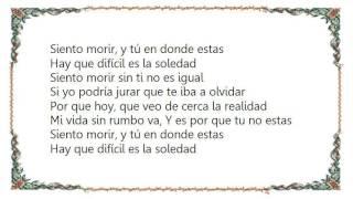 Intocable - Soledad Siento Morir Lyrics
