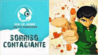 Sorriso Contagiante - Opening II Yu Yu Hakusho (Português - BR)