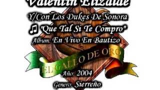 Que Tal Si Te Compro - Valentin Elizalde y Los Dukes De Sonora