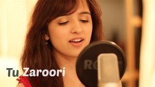 Tu Zaroori - Zid | Female Cover by Shirley Setia ft. Arjun Bhat | (Sunidhi Chauhan, Sharib - Toshi)