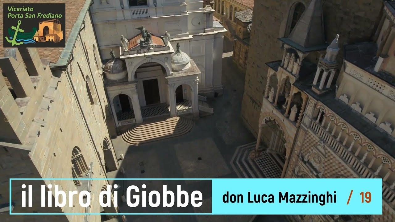 Il libro di Giobbe – 19 – Giobbe (cap. 38-41), I discorsi di Dio (prima parte) – prof. Luca Mazzinghi