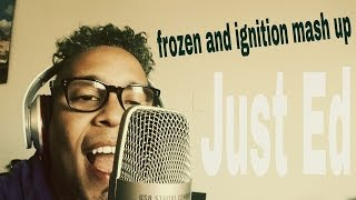 frozen vs ignition mashup (cover version)
