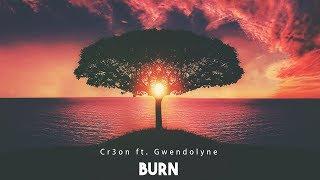 Cr3on ft. Gwendolyne - Burn