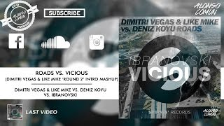 Roads vs. Vicious (Dimitri Vegas & Like Mike 'Round 2' Intro Mashup)