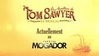 LES AVENTURES DE TOM SAWYER, le musical - Théâtre Mogador - Double D Productions (bande-annonce)