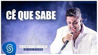 Cristiano Araújo - Cê que Sabe (DVD In The Cities)[Video Oficial]