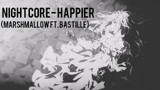 Nightcore - Happier (Marshmallow ft. Bastille)