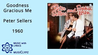 Goodness Gracious Me - Peter Sellers 1960 HQ Lyrics MusiClypz