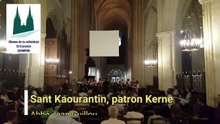 Sant Kaourantin Patron Kerne   Choeur Saint Corentin