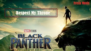 Black Panther Song -Respect My Thrones |Prod Caliber |FMusix