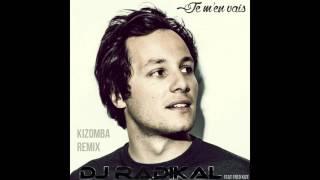 Je m'en vais - Kizomba Remix - Dj Radikal feat. Fred Kize
