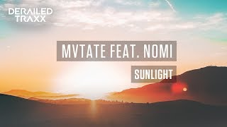 MVTATE feat. Nomi - Sunlight [Derailed Traxx]
