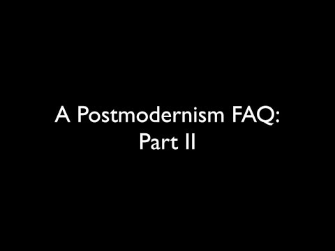 A Postmodernism FAQ: Part II - How does postmodernism differ from X?