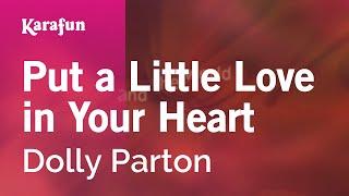 Karaoke Put a Little Love in Your Heart - Dolly Parton *