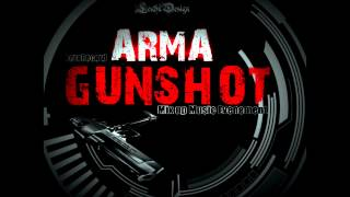 ARMA - GUNSHOT (Remix Bitches N' Marijuana)
