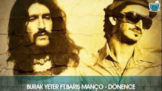 Burak Yeter Ft. Barış  Manço - Dönence (2011 Club Remix)