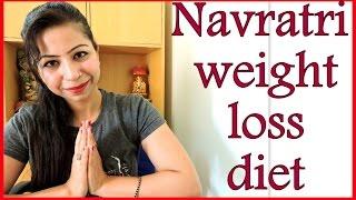 Navratri Special Recipes - Diet Plan For Weight Loss upto 5kg in 9 days | Meal Plan for Upvas Vrat
