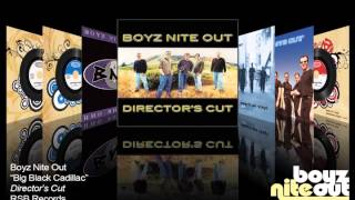 Boyz Nite Out (A Cappella) - Big Black Cadillac