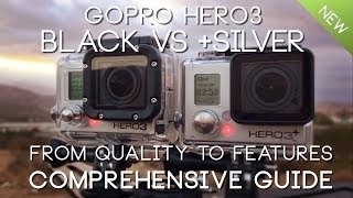 SIDE by SIDE GoPro HERO3 BLACK vs HERO3+ SILVER