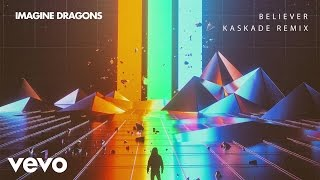 Imagine Dragons - Believer (Kaskade Remix/Audio)
