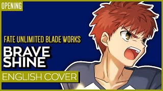 Fate UBW OP - Brave Shine ENGLISH | Kuraiinu (TV-Size)