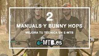 Mejora tu técnica en e-MTB: Capítulo 2 - Manuals y Bunny Hops