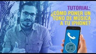 TUTORIAL: ¿Cómo poner un  tono de música  a tu iphone?