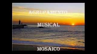 Agrupamento Musical Mosaico   -  cinco minutos,   (baú de recordações)