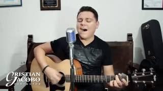 Te Conquistaré - Cristian Jacobo  (Versión Acústica)