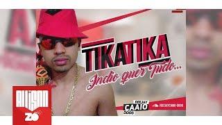 MC Tika Tika - Índio quer Tudo (DJ Caaio Doog)