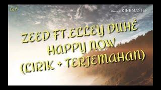 Zedd ft.Elley Duhé-Happy Now(lirik + terjemahan)