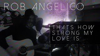 Rob Angelico - That's How Strong My Love Is (Cover - Live Sessions 2015)