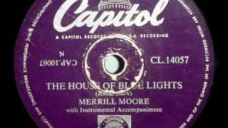 MERRILL MOORE - HOUSE OF BLUE LIGHTS - 1952 .