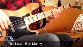 Is This Love - Bob Marley Bass Cover width=