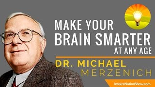 ★ MAKE YOUR BRAIN SMARTER EVERY DAY @ ANY AGE | Improve Focus Memory IQ & EQ | Dr Michael Merzenich