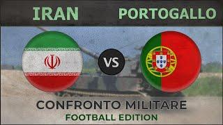 IRAN vs PORTOGALLO - Confronto Militare - 2018 (CALCIO)