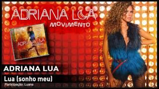 Adriana Lua - Lua (sonho meu) Feat. Luana