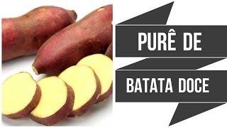 Receita: Purê de Batata Doce - Rápido e Fácil
