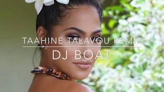 DJ BOAT - TAAHINE TALAVOU REMIX