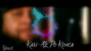 Kali-Až Do Konca (RAWII)