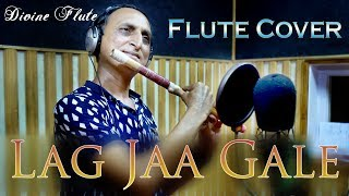 Lag Jaa Gale (Flute Cover) By Divine Flute ft.Naresh Thakkar