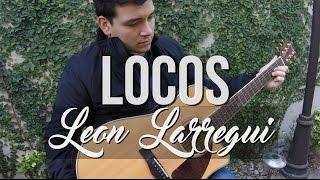 León Larregui - Locos Cover / Letra / Lyrics