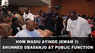 How Wasiu Ayinde KWAM 1 Shunned Obasanjo At Public Function