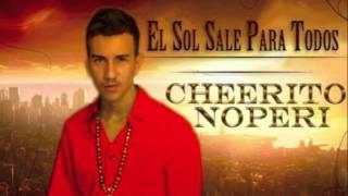 Cheerito Noperi El Sol Sale Para Todos (COMPLETA STUDIO)
