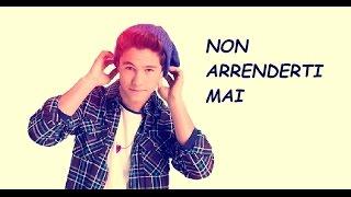 Soy Luna - Non Arrenderti Mai (Valiente) Italiano - Letra