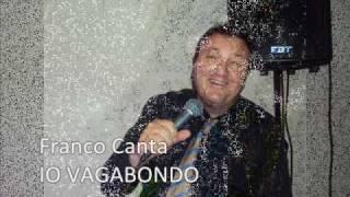 FRANCO CANGI MATRIMONI E FESTE CANTA IO VAGABONDO LIVE