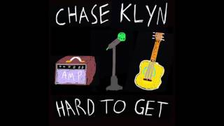 Chase Klyn - Hard to Get